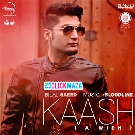 wish song with name kaash bilal saeed mp3 mad