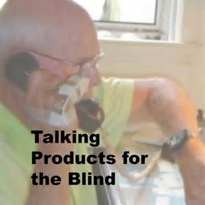talking for the blind talking products for the blindlife after 60