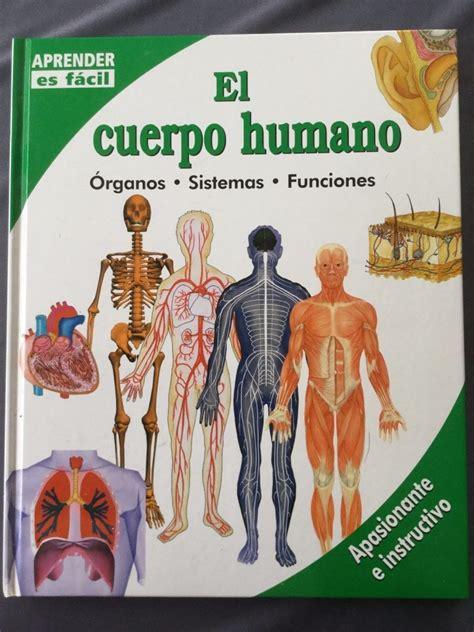 libro el cuerpo humano libro quot el cuerpo humano quot 211 rganos sistemas funciones zona carpe diem