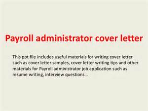 Payroll Administration Cover Letter by Payroll Administrator Cover Letter