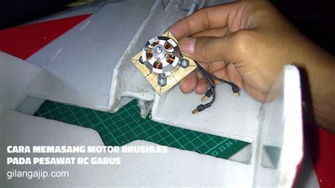 cara membuat pesawat drone mini cara memasang motor brushless pada pesawat rc gabus