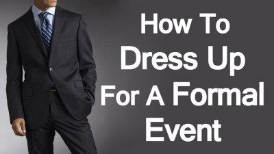 Tips To Dress For A Formal Event by How To Dress Up For A Formal Event Style Tips
