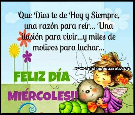 imagenes de dios feliz miercoles 1000 images about feliz mi 233 rcoles dios on pinterest