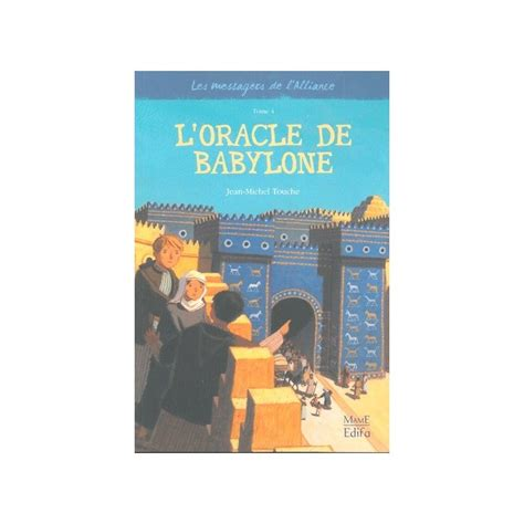 comptoir de l alliance les messagers de l alliance tome 4 l oracle de babylone