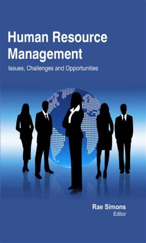 challenges human resource management human resource management issues challenges and