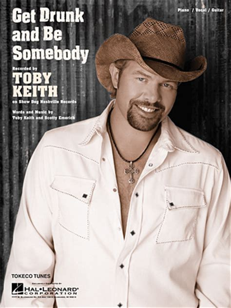 toby keith get drunk and be somebody get drunk and be somebody sheet music direct
