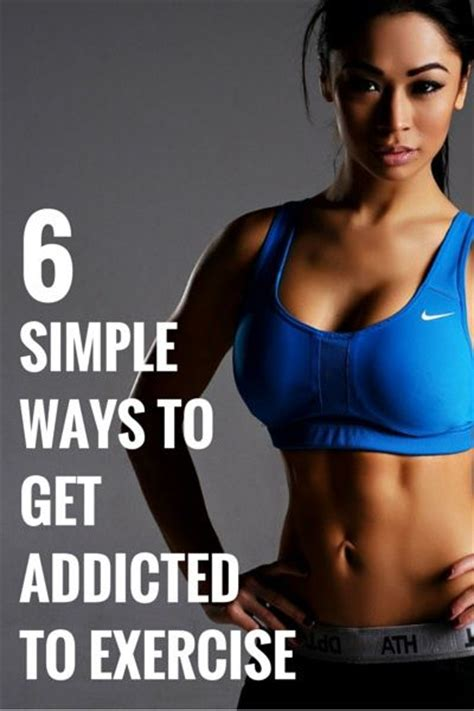 9 Signs That You Are Addicted To Exercise by 6 Simple Ways To Get Addicted To Exercise Get Fit