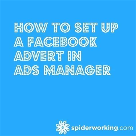 facebook ads manager tutorial how to set up a facebook advert in facebook ads manager