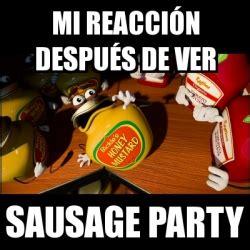 Sausage Party Meme - meme personalizado mi reacci 243 n despu 233 s de ver sausage