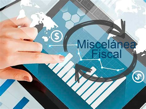 miscelanea fiscal 2016 an 193 lisis de cambios a la resoluci 211 n miscel 193 nea 2016