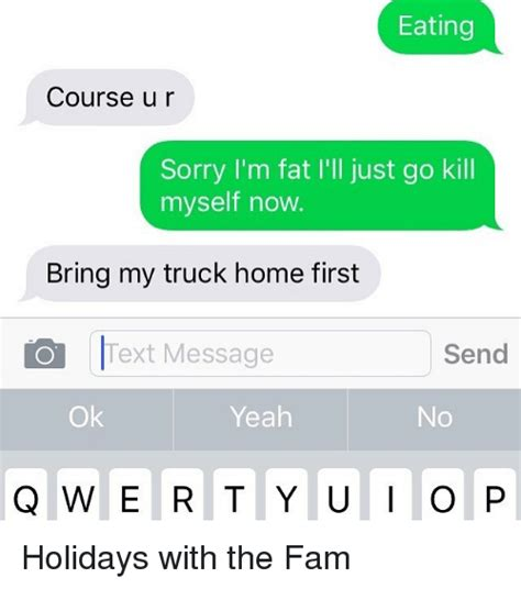 of course i you now go to your room 25 best memes about trucks trucks memes