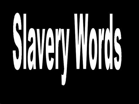 modern slavery the margins slavery words