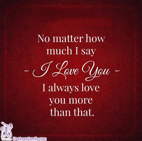 Enjoy More Than by No Matter How Much I Say I You I Always You