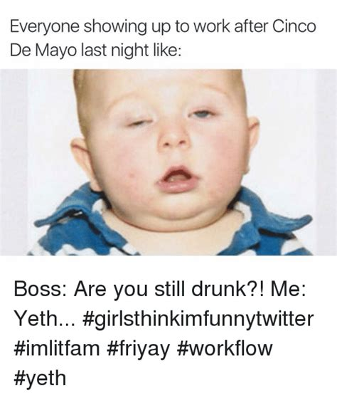 Drunk At Work Meme - funny cinco de mayo memes of 2016 on sizzle