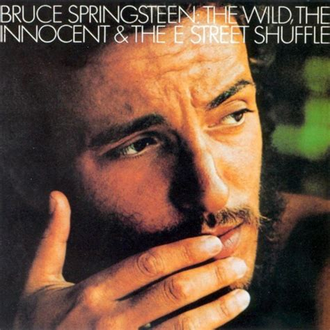 the innocent september 11 bruce springsteen released the wild the innocent and the e street shuffle in 1973