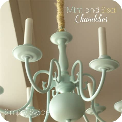 How To Paint A Chandelier Mint And Sisal Chandelier Simply Swider