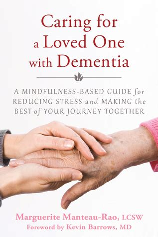 dementia a practical handbook for working caring for a loved one books caring for a loved one with dementia a mindfulness based