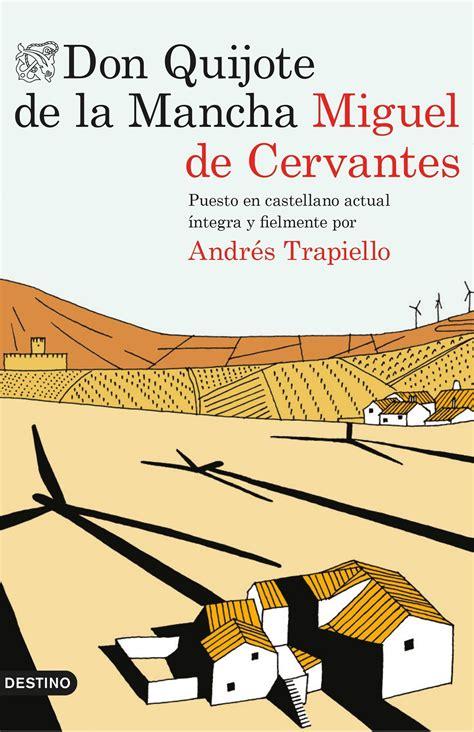 resumen de libros don quijote de la mancha librer 237 a dykinson don quijote de la mancha trapiello andr 233 s 9788423349647