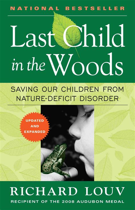 last in my books saving our children from nature deficit disorder earthzine
