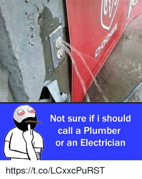 Call A Plumber Not Sure If I Should Call A Plumber Or An Electrician