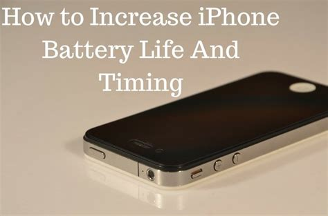 how to increase iphone battery and timing may 2019