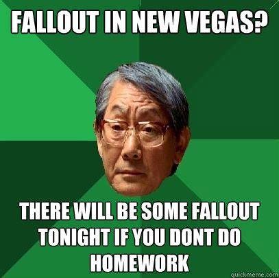 New Vegas Meme - fallout in new vegas there will be some fallout tonight