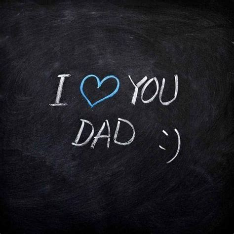 images of love you dad daddy i love you quotes