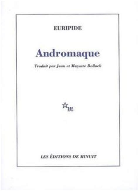 Resume D Andromaque by Andromaque Euripide Babelio