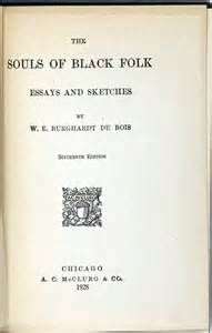 The Souls Of Black Folk Essays by 1900 To 1950 Books That Shaped America Exhibitions Library Of Congress