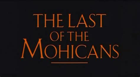 The Last The Last Of The Mohicans Revisited My Favorite Westerns