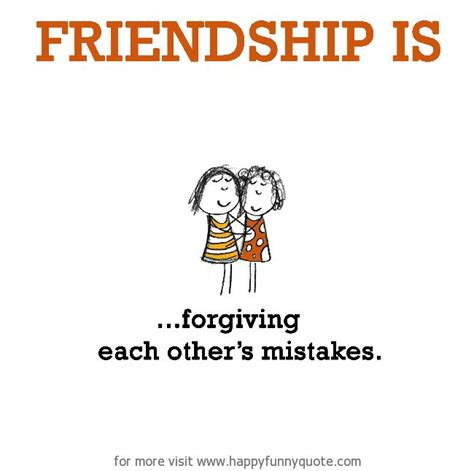 other takes mistakes books friendship is forgiving each other s mistakes always