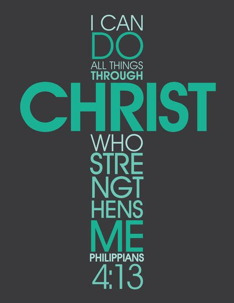 philippians 413 i can do all things through christ who philippians 4 13 rusty kuhn