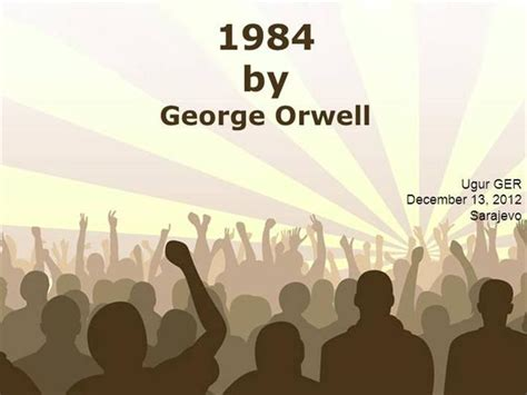 1984 Essay Outline Presentation by 1984 By George Orwell Authorstream