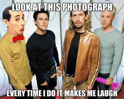 Look At This Photograph Meme - look at this photograph every time i do it makes me laugh nickelback photograph quickmeme