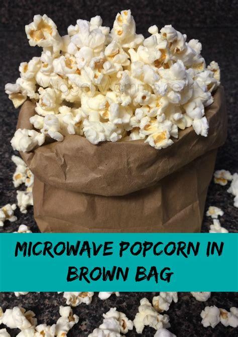 Popcorn In A Paper Bag In The Microwave - microwave popcorn in brown bag midgetmomma