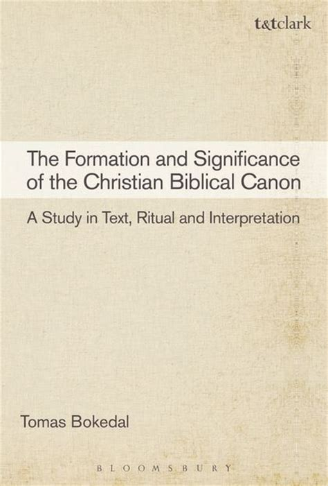 the biblical canon lists from early christianity texts and analysis books the formation and significance of the christian biblical
