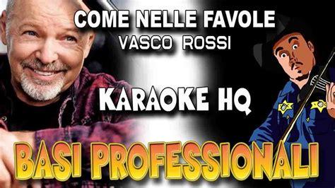 e vasco karaoke vasco come nelle favole karaoke hq