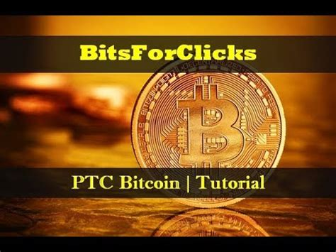 bitcoin tutorial youtube bitsforclicks ptc antigua paga en bitcoin tutorial