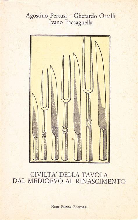 civiltà della tavola civilt 224 della tavola dal medioevo al rinascimento www