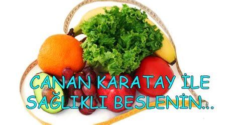 canan karatay beslenme diyet listesi ve zayflama nerileri canan karatay dan sağlıklı beslenme 214 nerileri sağlıklı