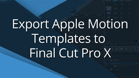 templates for cut pro export your apple motion template to cut pro x