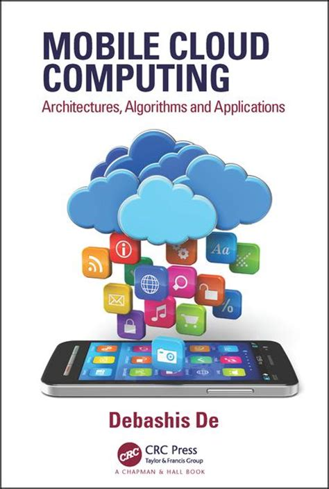cloud computing with e science applications books mobile cloud computing architectures algorithms and