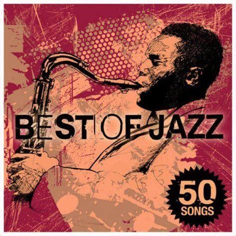 best jazz songs best of jazz 50 songs mp3 buy tracklist