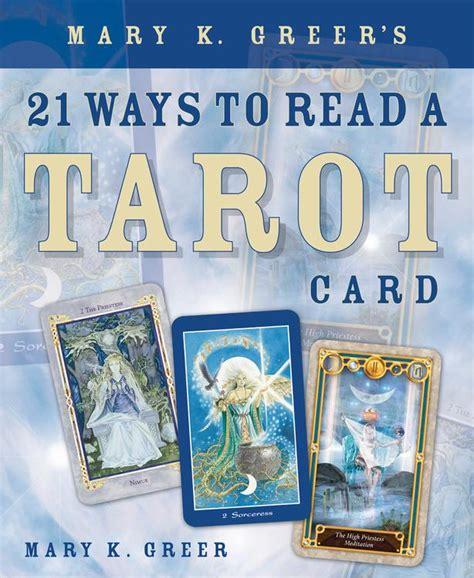 mary k greer s 21 ways to read a tarot card mary k greer 9780738707846 amazon com books