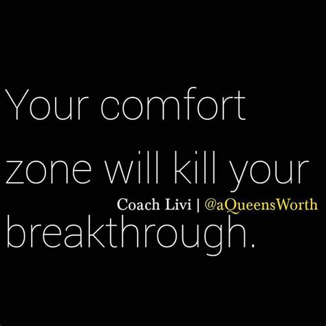 there is no growth in the comfort zone comfort zone is the no growth zone challenge yourself