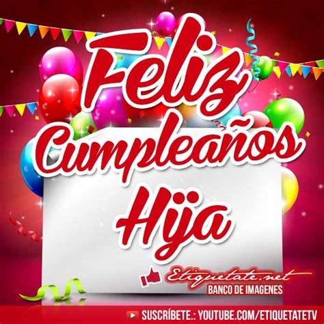 Imagenes Feliz Cumpleaños Hija Para Facebook | imagenes de cumplea 241 os que digan feliz cumplea 241 os hija
