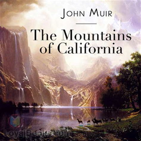 the mountains of california books the mountains of california by muir free at loyal books