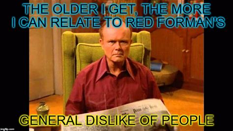 Red Forman Meme - image tagged in red forman that 70 s show people imgflip