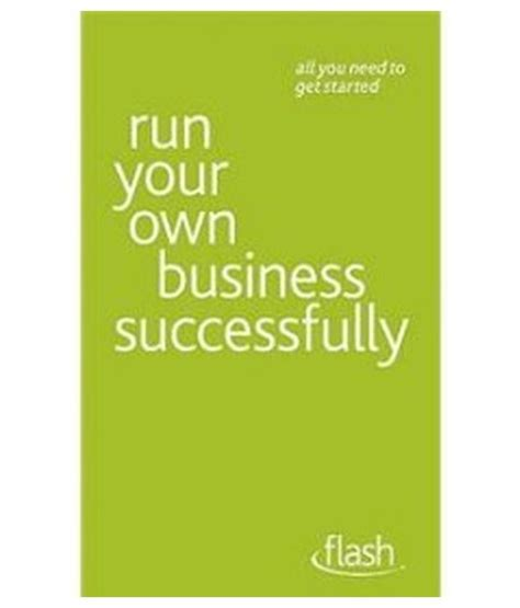 Run Your Own Corporation run your own business successfully flash buy run your own business successfully flash