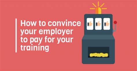 How To Convince Your Employer To Pay For Your Mba how to convince your employer to pay for your
